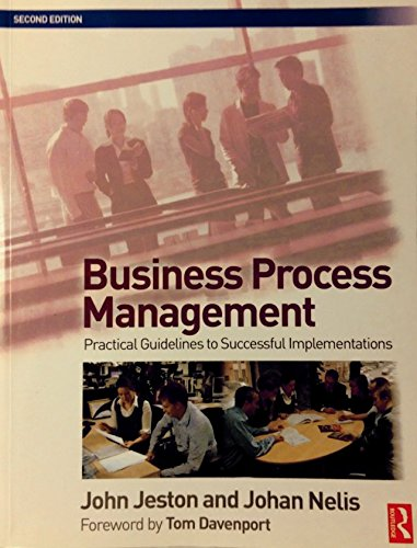 9780750686563: Business Process Management: Practical Guidelines to Successful Implementations