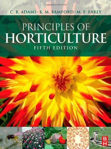 Principles of horticulture 5th edition by adams, c r, early, m p.