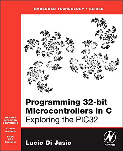 9780750687096: Programming 32-bit Microcontrollers in C: Exploring the PIC32 (Embedded Technology)