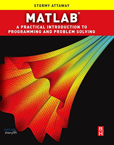 Matlab: A Practical Introduction to Programming and: Stormy Attaway