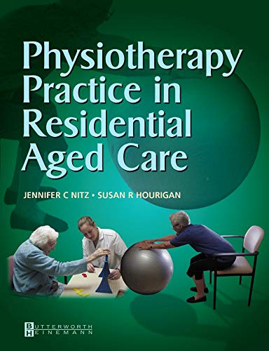 9780750687720: Physiotherapy Practice in Residential Aged Care, 1e
