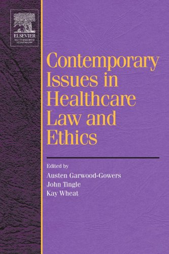 Contemporary Issues in Healthcare Law and Ethics,: Garwood-Gowers, Austen, Tingle