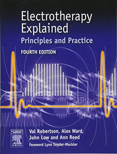 Electrotherapy Explained Principles and Practice by John Low