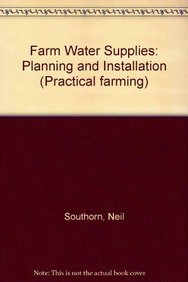 9780750689120: Farm Water Supplies: Planning and Installation (Practical farming)
