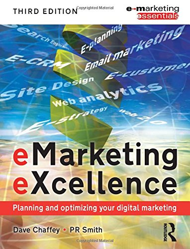 eMarketing eXcellence: Planning and Optimising your Digital Marketing. Third Edition.: Chaffey, ...