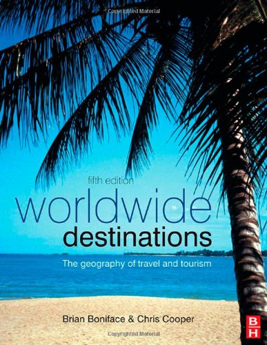 Worldwide Destinations, Fifth Edition: The geography of: Brian Boniface, Chris