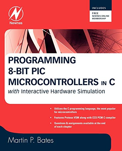9780750689601: Programming 8-bit PIC Microcontrollers in C: With Interactive Hardware Simulation