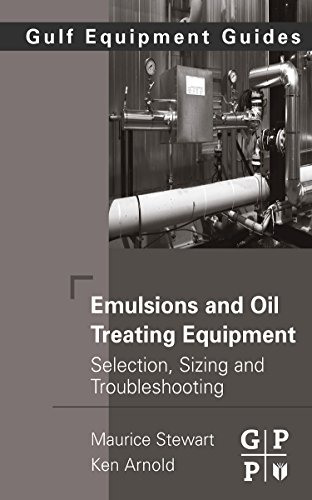 Emulsions and Oil Treating Equipment: Selection, Sizing: Maurice Stewart, Ken