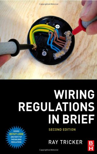 9780750689731: Wiring Regulations in Brief: A complete guide to the requirements of the 17th Edition of the IEE Wiring Regulations, BS 7671 and Part P of the Building Regulations
