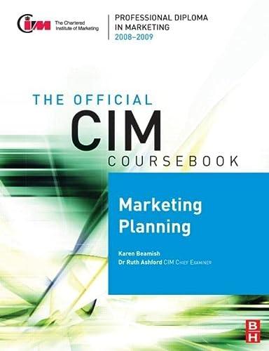 CIM Coursebook 08/09 Marketing Planning (Official CIM: Beamish, Karen, Ashford,