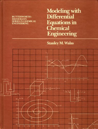 Modelling with Differential Equations in Chemical Engineering (Butterworth-Heinemann Series in ...