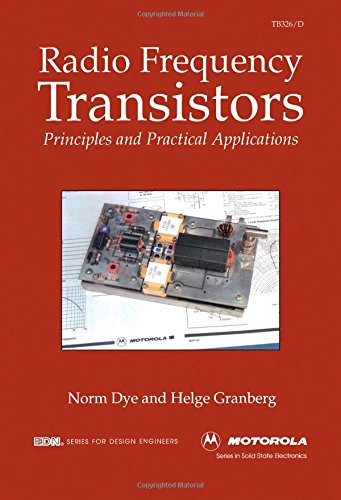 Radio Frequency Transistors: Principles and practical applications 9780750690591 Cellular telephones, satellite communications and radar systems are adding to the increasing demand for radio frequency circuit design p