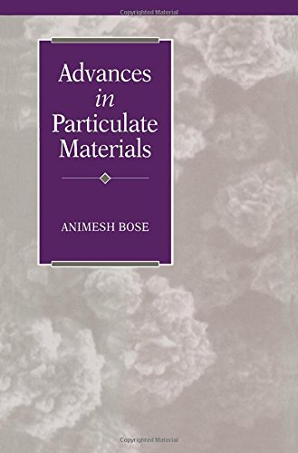 Advances in Particulate Materials: Animesh Bose
