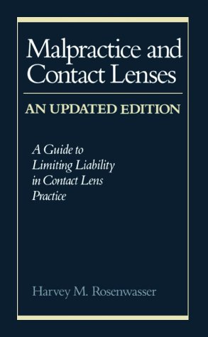 Malpractice & Contact Lenses: A Guide to: Rosenwasser OD FAAO,
