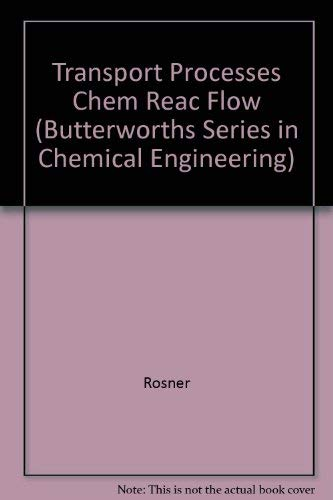 9780750692069: Transport Processes in Chemically Reacting Flow Systems (Butterworths Series in Chemical Engineering)
