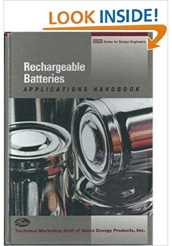 Rechargeable Batteries: Applications Handbook: Technical Marketing Staff of Gates Energy Products, ...