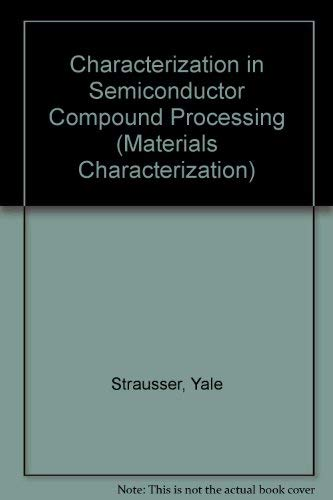 9780750692663: Characterization in Semiconductor Compound Processing (Materials Characterization Series)