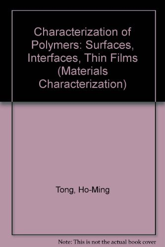 9780750692878: Characterization of Polymers: Surfaces, Interfaces, Thin Films (Materials Characterization)