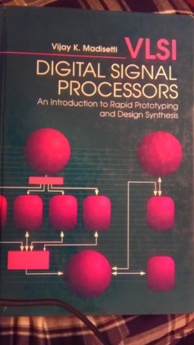 9780750694063: VLSI Digital Signal Processors: An Introduction to Rapid Prototyping and Design Synthesis