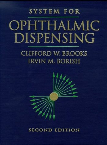 System For Ophthalmic Dispensing: Second Edition: Brooks, Clifford W., Irvin M. Borish
