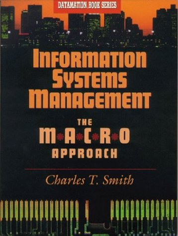 Information Systems Management: The Macro Approach (Datamation: Charles Smith