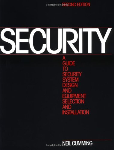 9780750696241: Security: A Guide to Security System Design and Equipment Selection and Installation