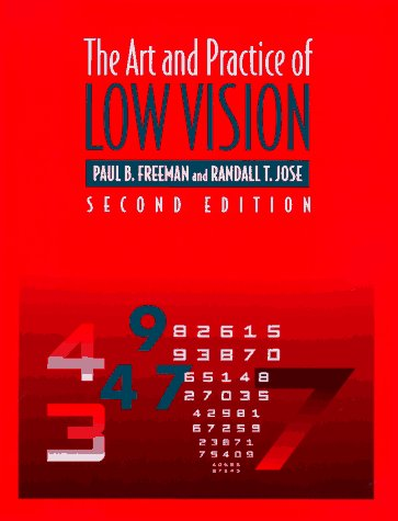 The Art and Practice of Low Vision, 2e: Freeman OD FAAO FCOVD Diplomate in Low Vision, Paul, Jose ...
