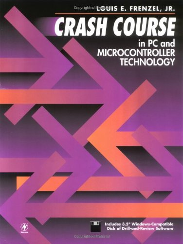 Crash Course in PC and Microcontroller Technology: Frenzel, Louis E.,