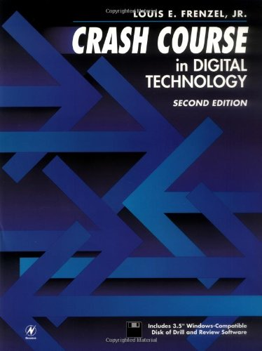 Crash Course in Digital Technology, Second Edition: Frenzel, Louis