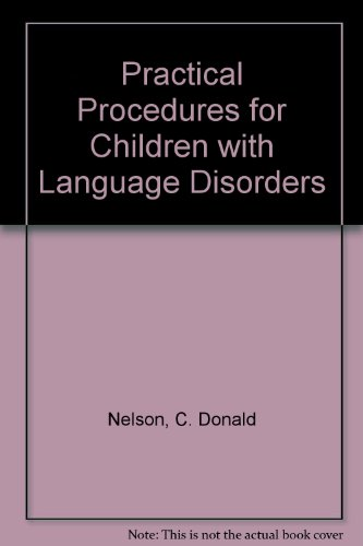 Practical Procedures for Children with Language Disorders,: C. Donald Nelson