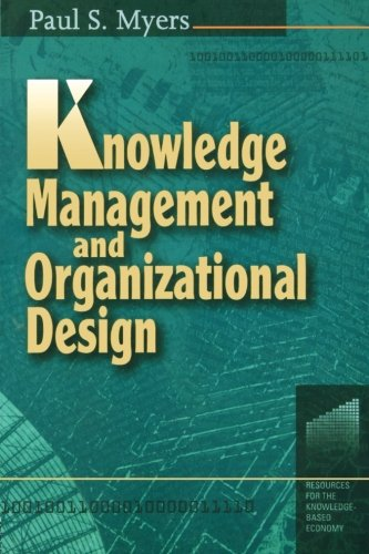 9780750697491: Knowledge Management and Organizational Design (Resources for the Knowledge-Based Economy)