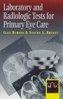 9780750697552: Laboratory and Radiologic Tests for Primary Eye Care, 1e