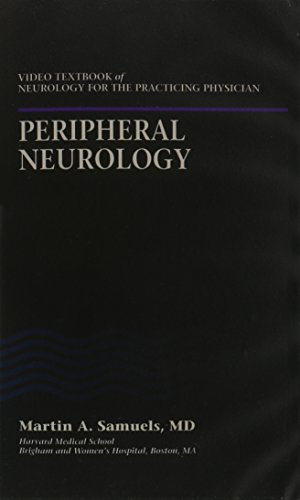 Video Textbook of Neurology for the Practicing Physician: Peripheral Neurology v. 7: Martin Allen ...