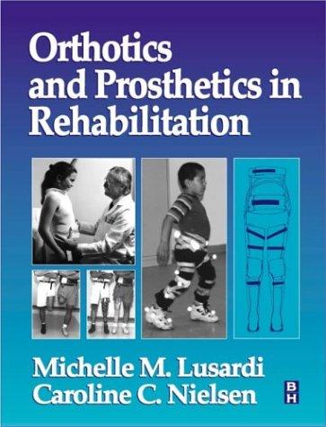 Orthotics and Prosthetics in Rehabilitation: Caroline C. Nielsen,