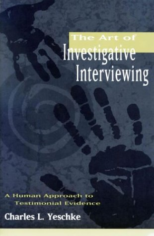 9780750698085: The Art of Investigative Interviewing: A human approach to testimonial evidence