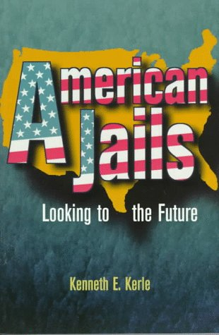 9780750698467: American Jails: Looking to the Future
