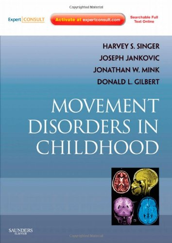 Movement Disorders in Childhood: Harvey S. Singer;