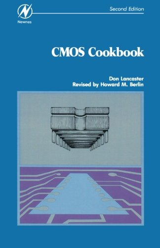 CMOS Cookbook, Second Edition (0750699434) by DON LANCASTER; Howard M. Berlin