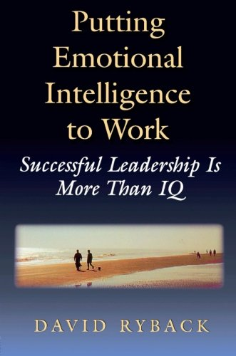 9780750699563: Putting Emotional Intelligence To Work: Successful Leadership is More Than IQ