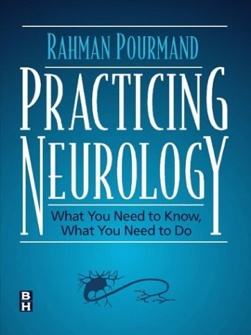 9780750699709: Practicing Neurology: What You Need to Know, What You Need to Do
