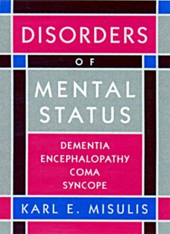 Disorders of Mental Status: Dementia, Encephalopathy, Coma,: Karl E. Misulis