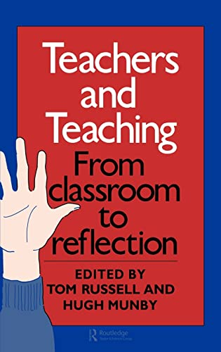 9780750700207: Teachers And Teaching: From Classroom To Reflection