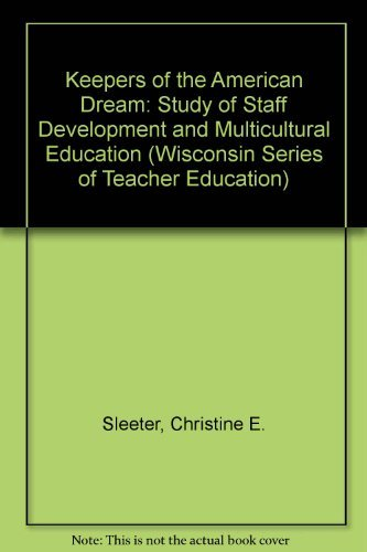 9780750700818: Keepers of the American Dream: A Study of Staff Development and Multicultural Education (Wisconsin Series of Teacher Education)
