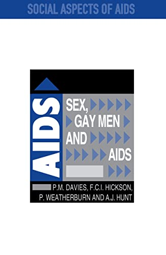 Sex, Gay Men and AIDS (Social Aspects of AIDS) (9780750700962) by Davies, Peter; Hickson, Ford; Hunt, Andrew; Weatherburn, Peter