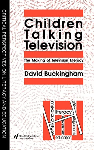 9780750701099: Children Talking Television: The Making Of Television Literacy (Critical Perspectives on Literacy & Education)