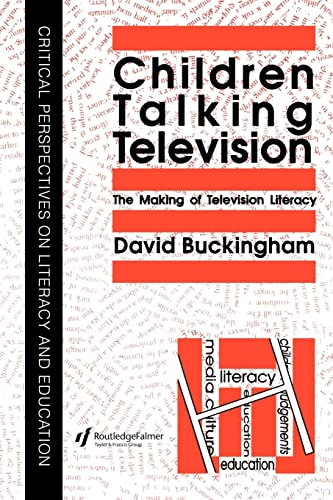9780750701105: Children Talking Television: The Making Of Television Literacy (Critical Perspectives on Literacy & Education)