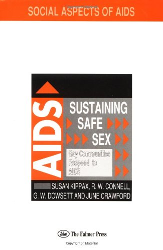 9780750701334: Sustaining Safe Sex: Gay Communities Respond to AIDS (Social Aspects of Aids Series)
