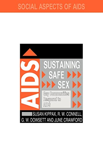 9780750701341: Sustaining Safe Sex: Gay Communities Respond to AIDS (Social Aspects of AIDS)