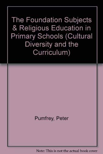 The Foundation Subjects and Religious Education in: Pumfrey, P.D. &