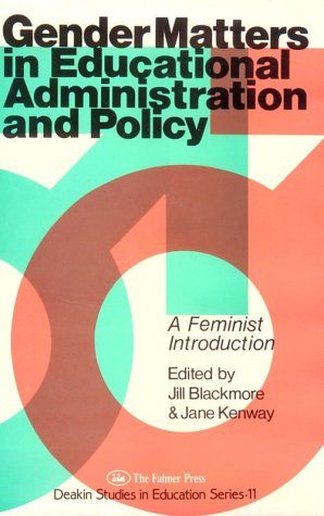 Gender Matters in Educational Administration & Policy: Blackmore, Jill